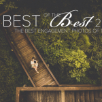 The 2015 Best of the Best Engagement Honorable Mention – Creative Engagement Photography