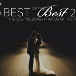 Announcing the 2015 Best of the Best Wedding Photo Collection