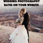 Pros and Cons of Listing Your Wedding Photography Rates on Your Website