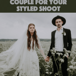 How to Find a Real Couple For Your Styled Shoot
