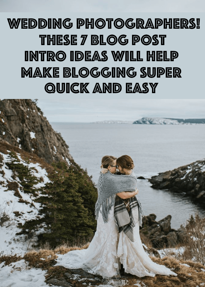 Wedding Photographers These 7 Blog Post Intro Ideas Will