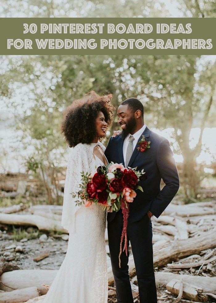 30 Pinterest Board Ideas For Wedding Photographers Photobug Community
